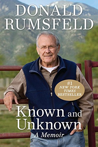 Known and Unknown: A Memoir: Rumsfeld, Donald