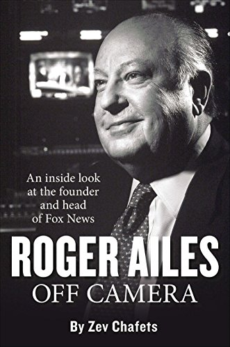 9781595230959: Roger Ailes: Off Camera