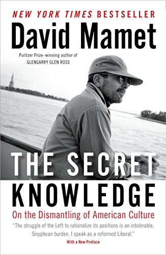 9781595230973: The Secret Knowledge: On the Dismantling of American Culture