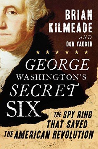 9781595231031: George Washington's Secret Six: The Spy Ring That Saved the American Revolution