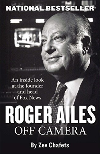 9781595231086: Roger Ailes: Off Camera