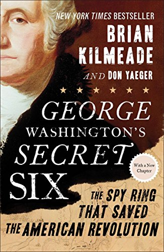 9781595231109: George Washington's Secret Six: The Spy Ring That Saved the American Revolution