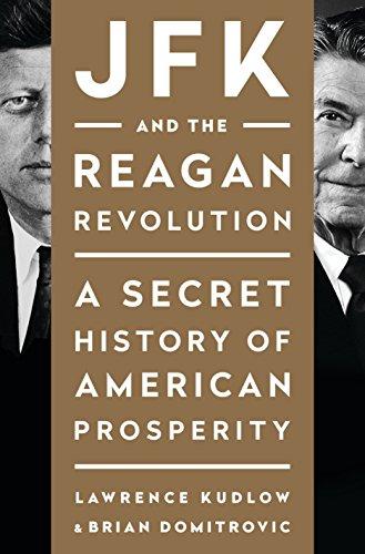 9781595231147: JFK and the Reagan Revolution: A Secret History of American Prosperity