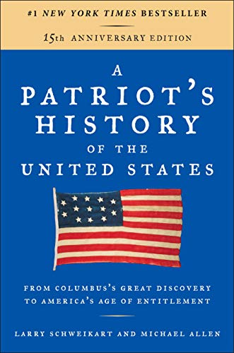 9781595231154: A Patriot's History of the United States: From Columbus's Great Discovery to America's Age of Entitlement, Revised Edition