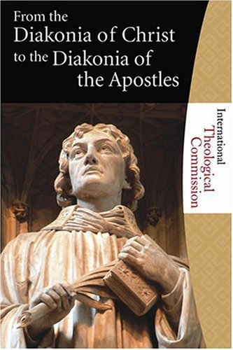 From the Diakonia of Christ to the Diakonia of the Apostles: International Theological Commission