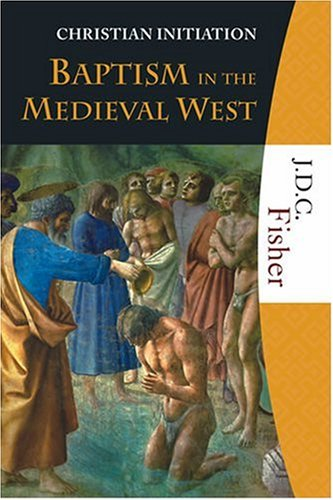 9781595250018: Christian Initiation: Baptism in the Medieval West (Christian Initiation)
