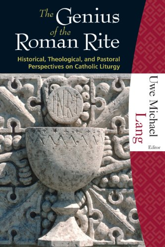 9781595250315: The Genius of the Roman Rite: Historical, Theological, and Pastoral Perspectives on Catholic Liturgy