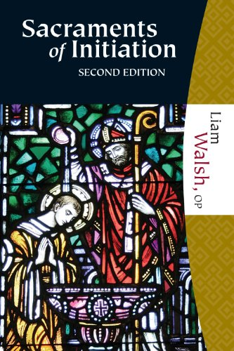 Sacraments of Initiation: A Theology of Life, Word, and Rite: Liam G. Walsh