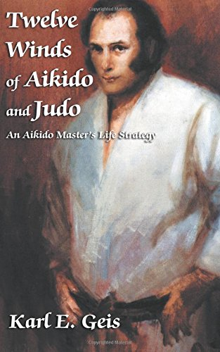 9781595260376: Twelve Winds: An Aikido Master's Life Strategy