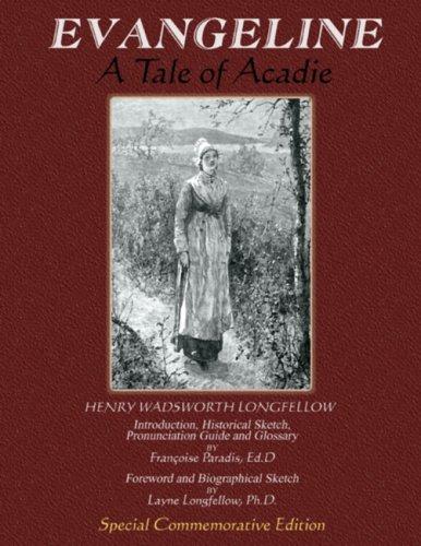 Evangeline: A Tale Of Acadie: Paradis, Francoise