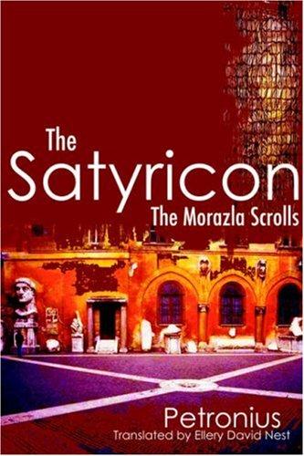 9781595263025: The Satyricon: The Morazla Scrolls