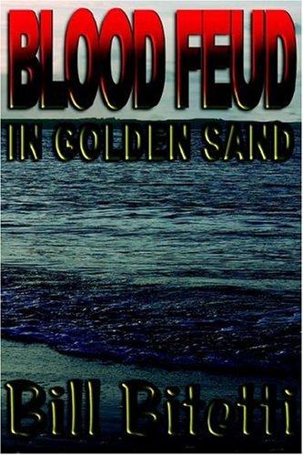 Blood Feud in Golden Sand: Bitetti, Bill