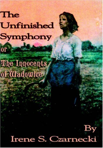 9781595264114: The Unfinished Symphony or THe Innocents of Wadowice