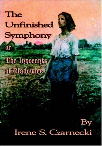 9781595264121: The Unfinished Symphony or The Innocents of Wadowice