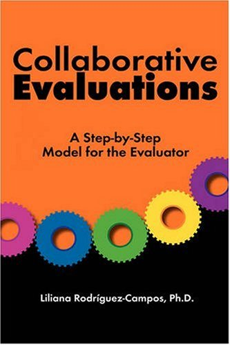9781595265104: Collaborative Evaluations: A Step-by-Step Model for the Evaluator