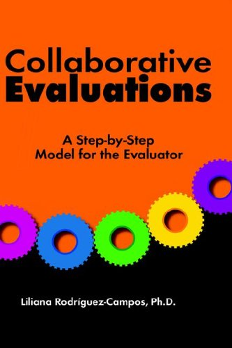 9781595265111: Collaborative Evaluations: A Step-by-Step Model for the Evaluator