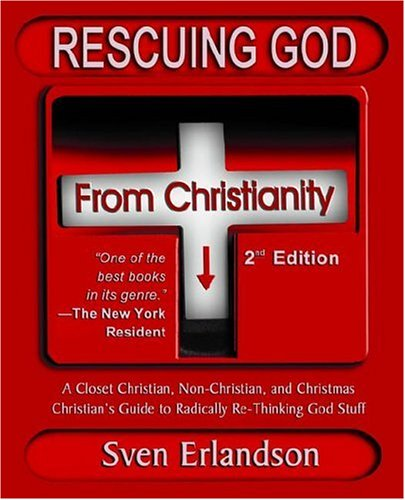9781595265845: Rescuing God from Christianity
