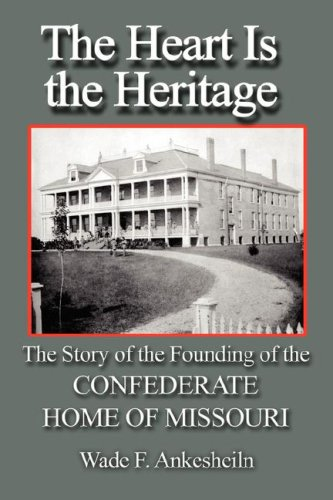 The Heart Is the Heritage: Ankesheiln, Wade Francis