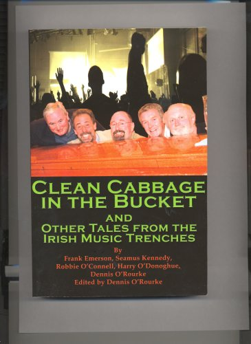 9781595266880: Clean Cabbage in the Bucket and Other Tales From the Irish Music Trenches
