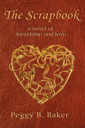 9781595267368: The Scrapbook; A Novel of Friendship & Love
