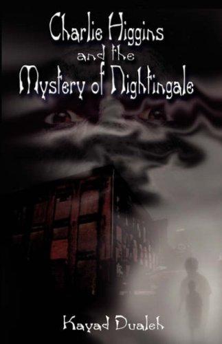 Charlies Higgins and the Mystery of Nightingale: Dualeh, Kayad