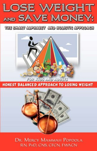Lose Weight and Save Money: The Smart Alphabet And Holistic Approach: Popoola, Mercy  Mammah