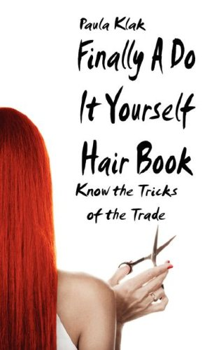 9781595268761: Finally A Do It Yourself Hair Book: Know the Tricks of the Trade