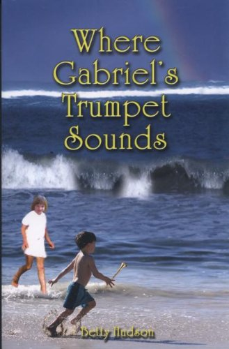 9781595268921: Where Gabriel's Trumpet Sounds