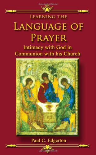 9781595269447: Learning the Language of Prayer: Intimacy with God in...