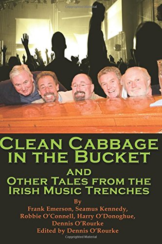 9781595269911: Clean Cabbage in the Bucket and Other Tales from the Irish Music Trenches