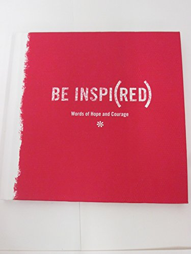 9781595301109: BE INSPI(RED) Words of Hope and Courage