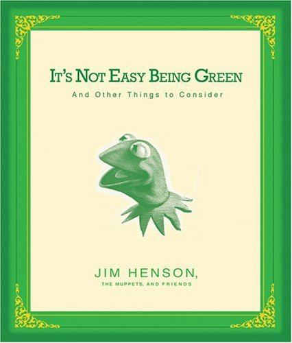 9781595301178: It's Not Easy Being Green: And Other Things to Consider