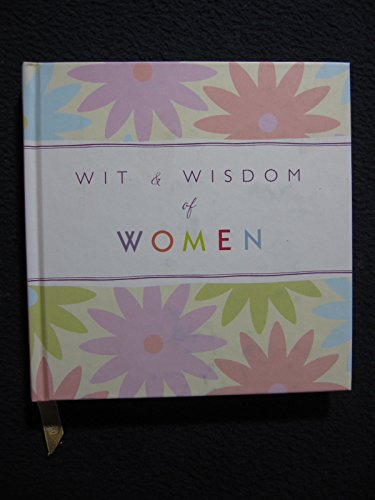Wit and Wisdom of Women: Classic and: Various Authors
