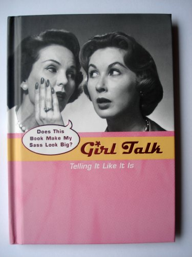 Girl Talk: Telling It Like It Is: UNKNOWN