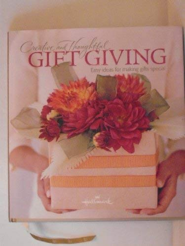 9781595301475: Hallmark, Creative and Thoughtful Gift Giving, Easy Ideas for Making Gifts Special