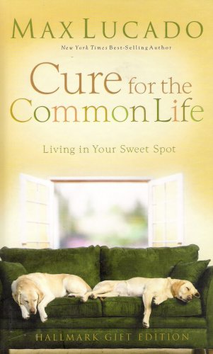 9781595301482: Cure for the Common Life