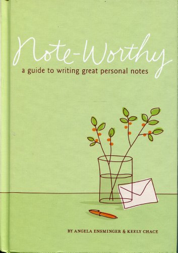 Note-Worthy: A Guide to Writing Great Personal: Angela Ensminger Keely