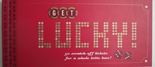 9781595301765: Get Lucky!: 50 Scratch-off Tickets for a Whole Lotto Love