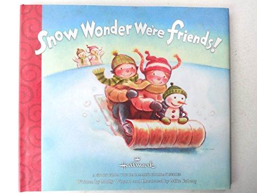 9781595302106: Snow Wonder We're Friends!
