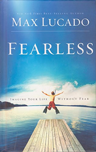 9781595302847: Fearless: Imagine Your Life Without Fear