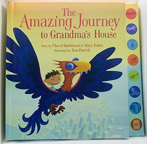 The Amazing Journey to Grandma's House: Cheryl Hawkinson & Mary Eakin