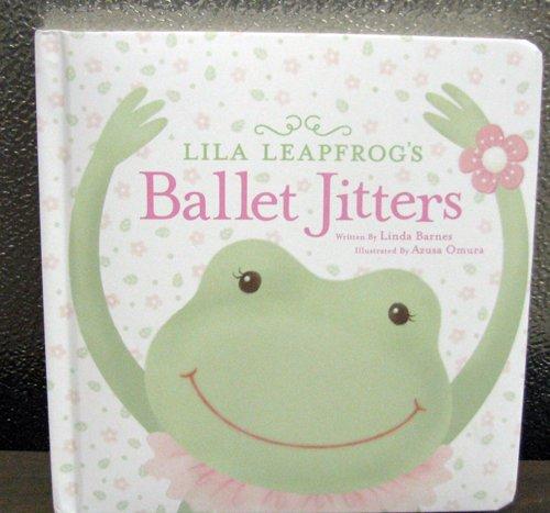 9781595303653: Lila Leapfrog's Ballet Jitter's Book