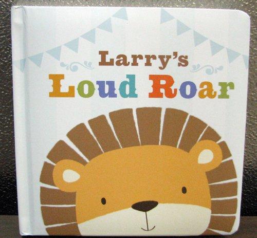 9781595303677: Larry's Loud Roar Book