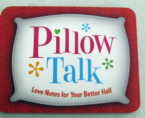 9781595303783: Pillow Talk ~ Love Notes for your Better Half