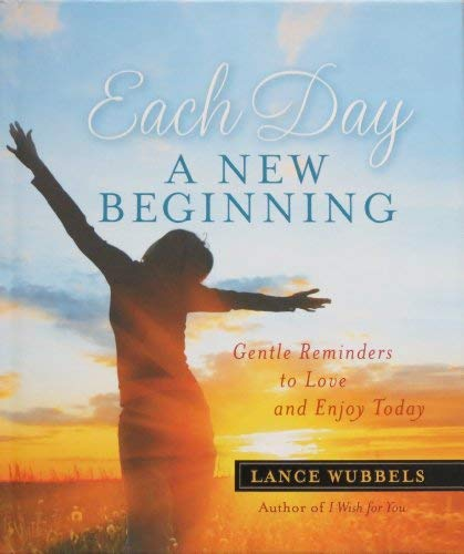Each Day a New Beginning: Lance Wubbels