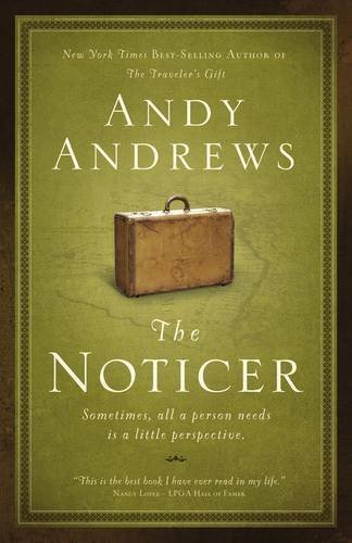 9781595305077: By Andy Andrews: The Noticer: Sometimes, all a person needs is a little perspective.