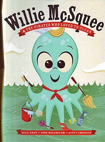 9781595305237: Willie Mcsquee and the Pirates Who Loved to Clean