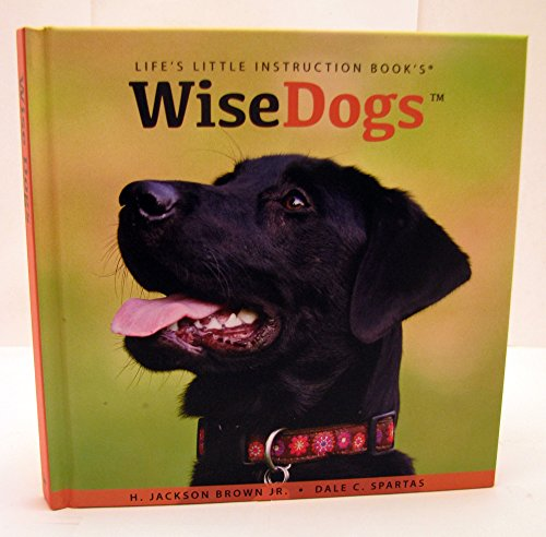Hallmark Books Bok2166 Wise Dogs: H. Jackson Brown JR. and Dale C. Spartas