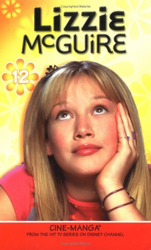 Lizzie McGuire Cine-Manga Volume 12: Random Acts of Miranda & Between a Rock and (1595322833) by Jeremy J. Bargiel; Douglas Tuber; Nina G. Bargiel
