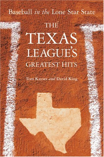 Baseball in the Lone Star State: The: Kayser, Tom; King,